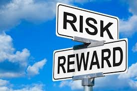 Risk versus Reward, is it Worth it?